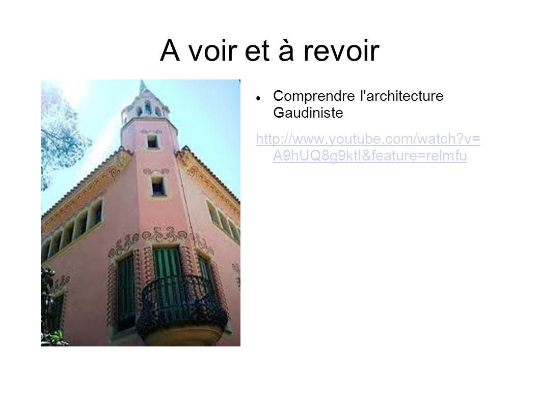 A voir et à revoir Comprendre l architecture Gaudiniste