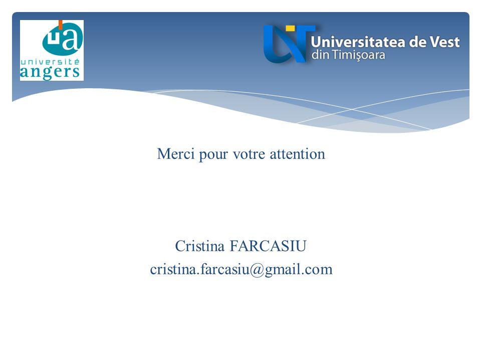 Merci pour votre attention Cristina FARCASIU cristina. farcasiu@gmail
