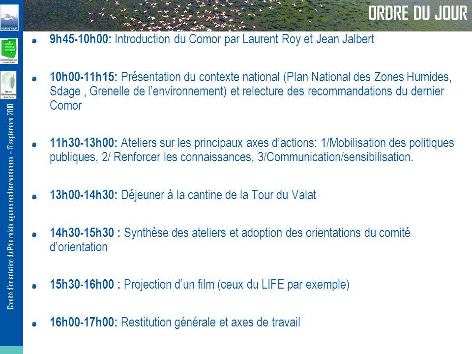 ORDRE DU JOUR 9h45-10h00: Introduction du Comor par Laurent Roy et Jean Jalbert.