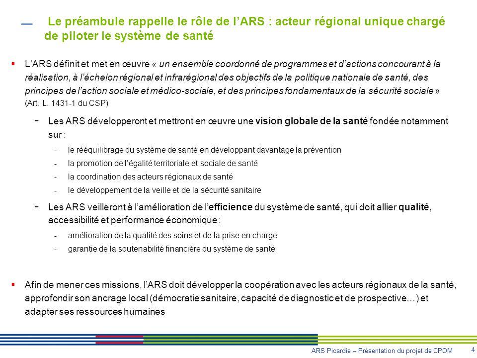 Le préambule rappelle le rôle de l'ARS : acteur régional unique chargé de piloter le système de santé