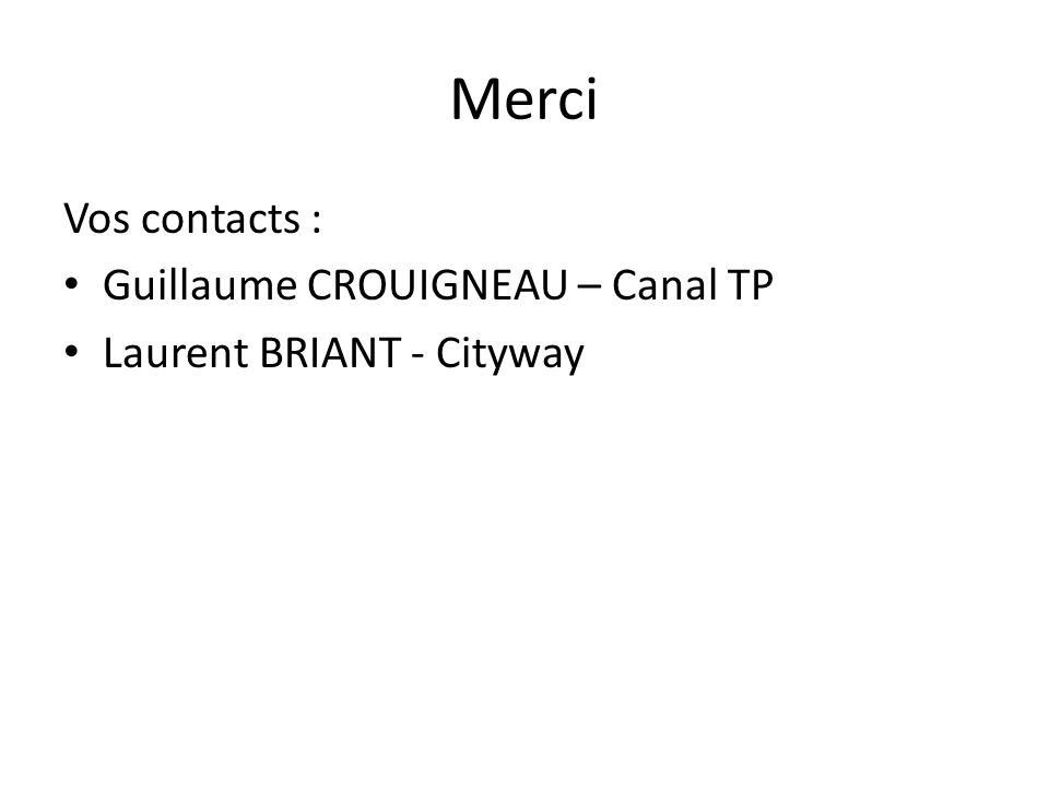 Merci Vos contacts : Guillaume CROUIGNEAU – Canal TP