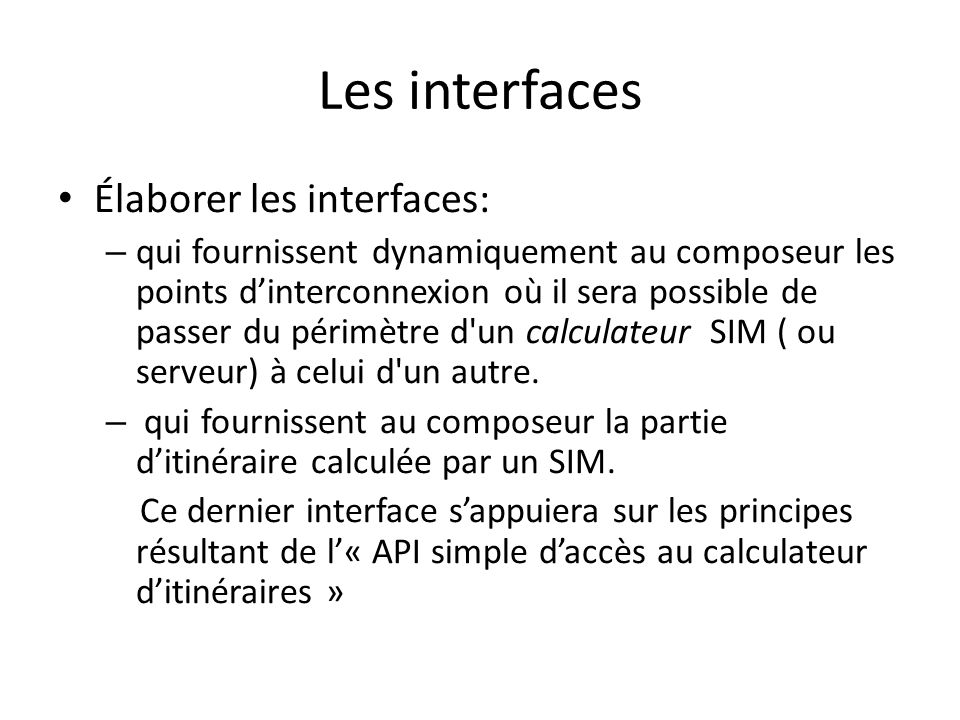 Les interfaces Élaborer les interfaces: