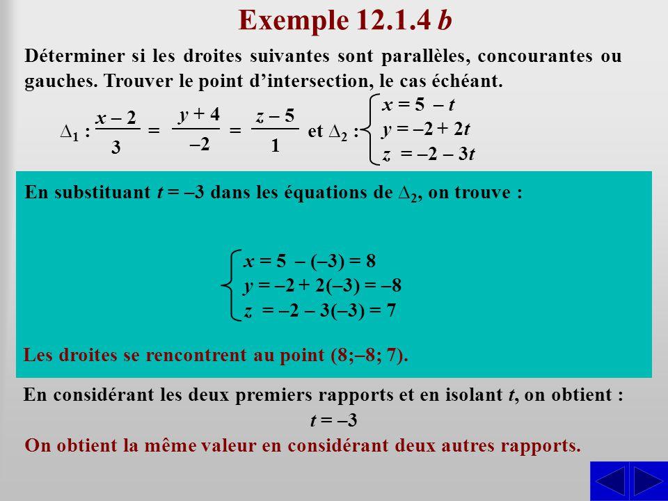 Exemple 12.1.4 b Déterminer si les droites suivantes sont parallèles, concourantes ou gauches. Trouver le point d'intersection, le cas échéant.