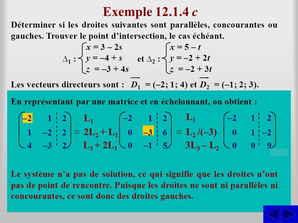 Exemple 12.1.4 c L1 L1 ≈ ≈ 2L2 + L1 L2 /(–3) L3 + 2L1 3L3 – L2 S S S S
