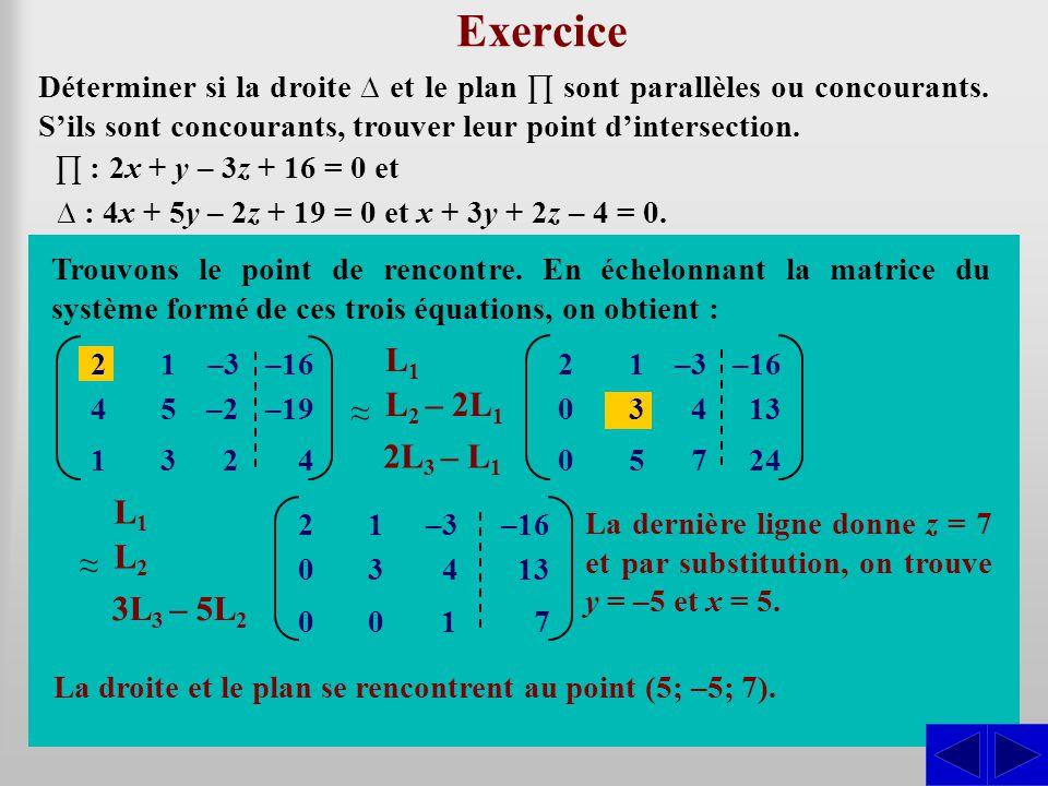 Exercice L1 ≈ L2 – 2L1 L1 – 2L3 S S 2L3 – L1 = L2 – 4L3 L1 L3 ≈ L2