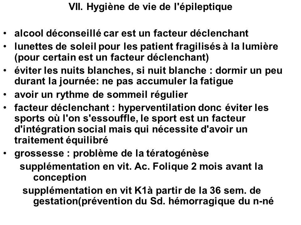 VII. Hygiène de vie de l épileptique