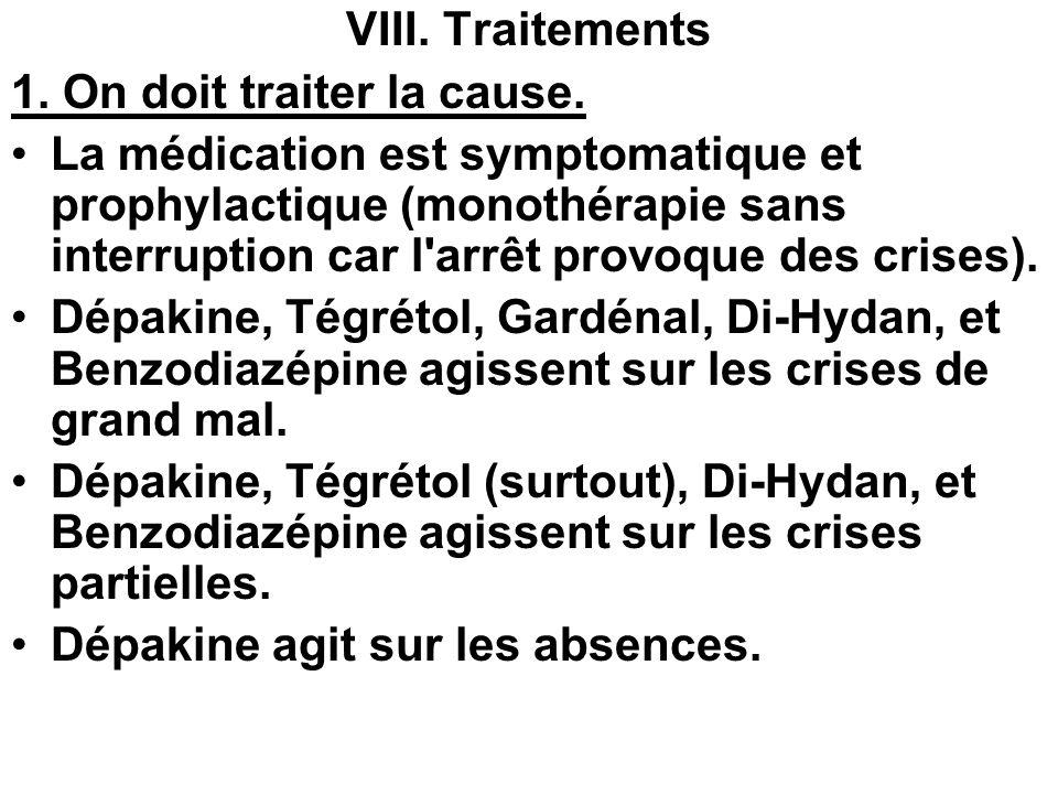 VIII. Traitements 1. On doit traiter la cause.