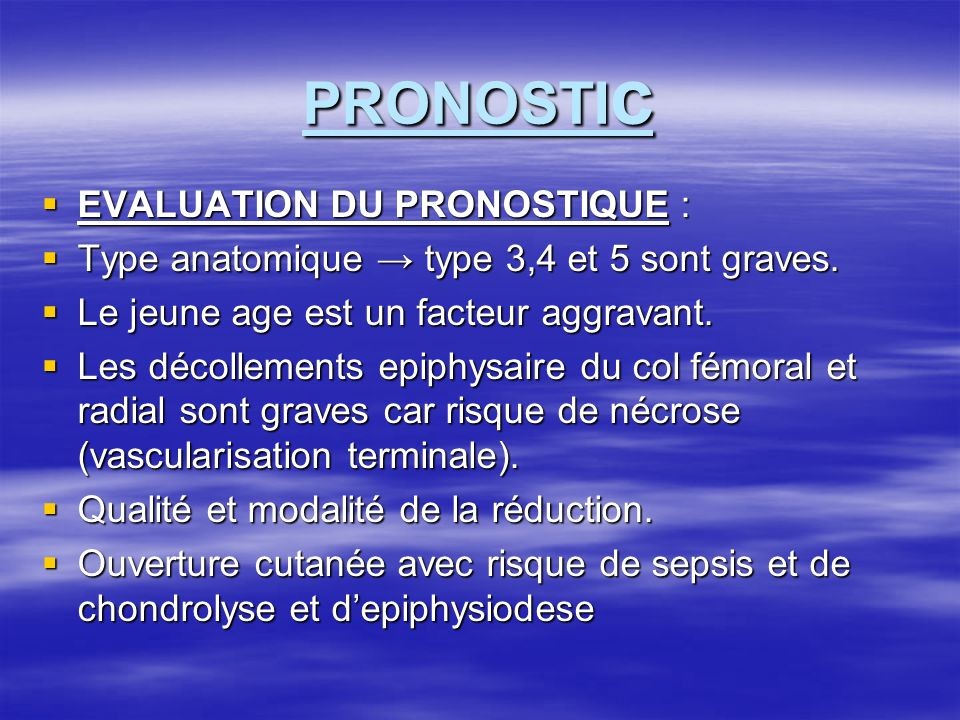 PRONOSTIc EVALUATION DU PRONOSTIQUE :