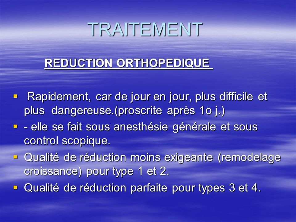 TRAITEMENT REDUCTION ORTHOPEDIQUE