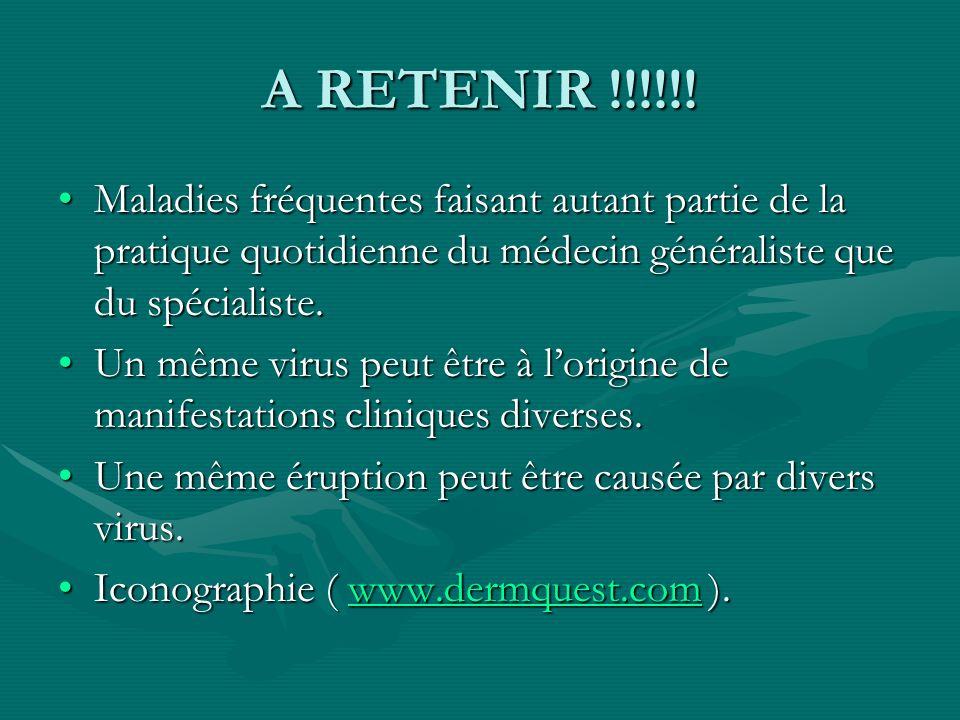 A RETENIR !!!!!!Maladies fréquentes faisant autant partie de la pratique quotidienne du médecin généraliste que du spécialiste.