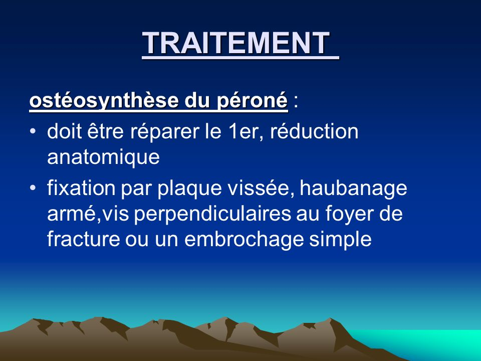 TRAITEMENT ostéosynthèse du péroné :