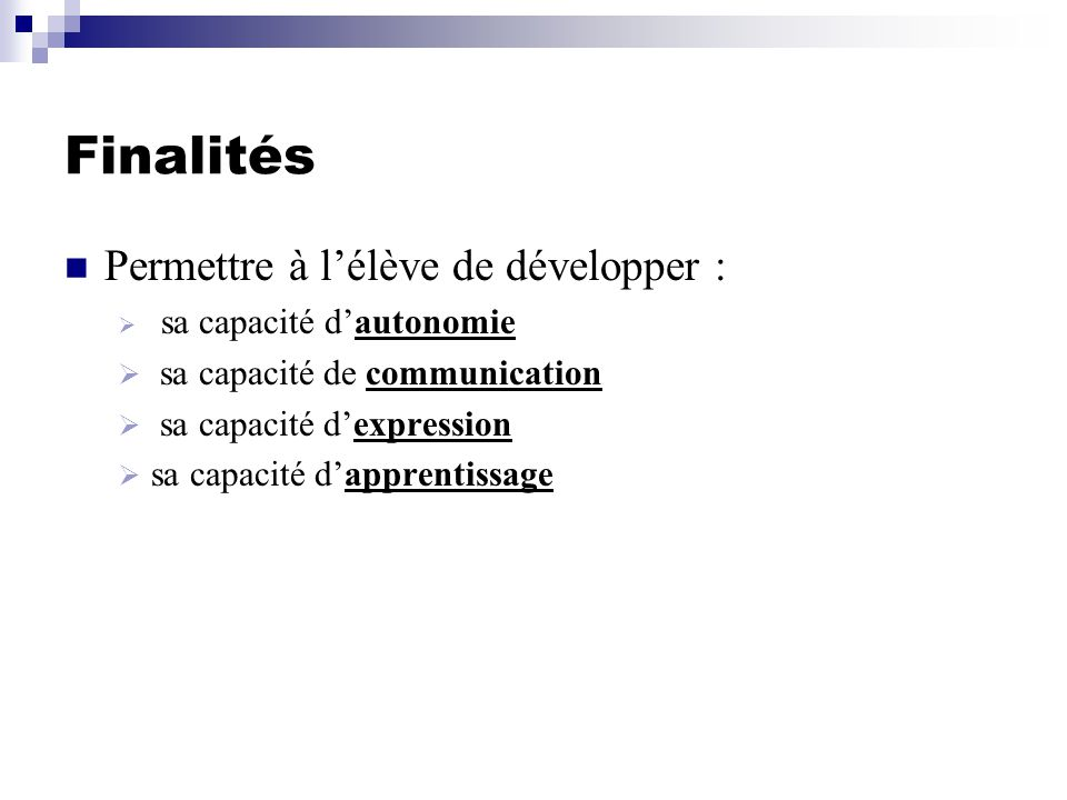Finalités Permettre à l'élève de développer :