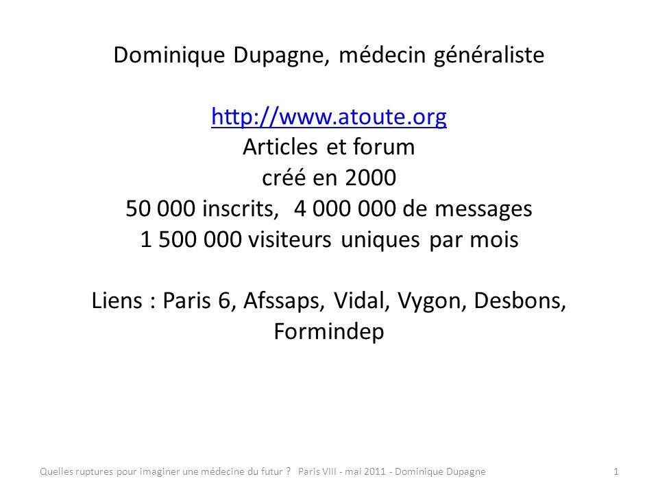 Dominique Dupagne, médecin généraliste http://www. atoute