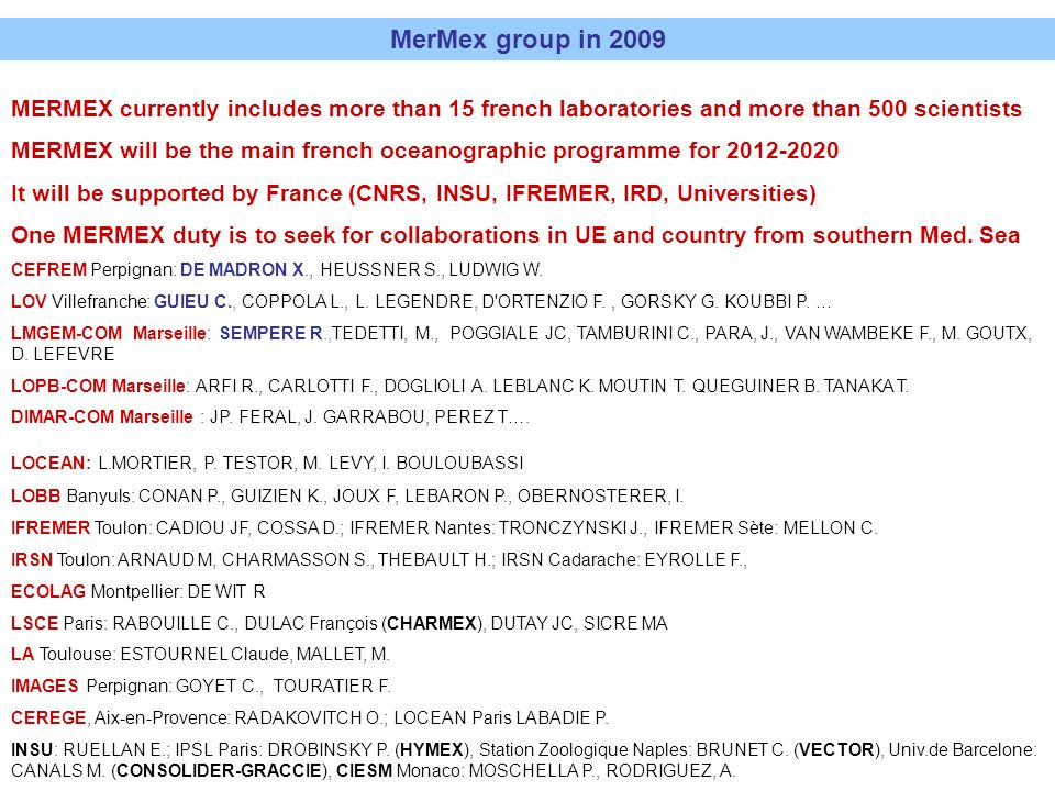 MerMex group in 2009MERMEX currently includes more than 15 french laboratories and more than 500 scientists.