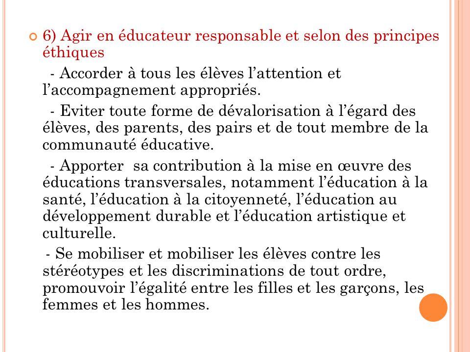 6) Agir en éducateur responsable et selon des principes éthiques
