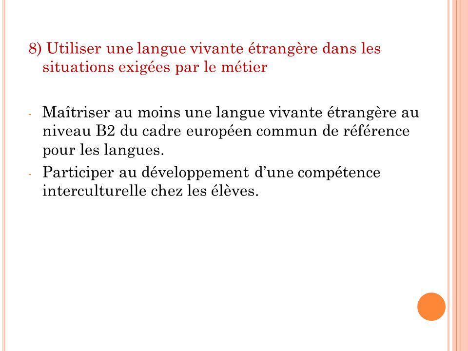 8) Utiliser une langue vivante étrangère dans les situations exigées par le métier