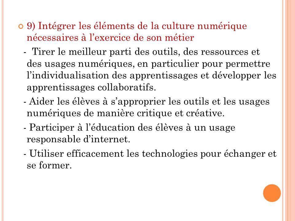 9) Intégrer les éléments de la culture numérique nécessaires à l'exercice de son métier