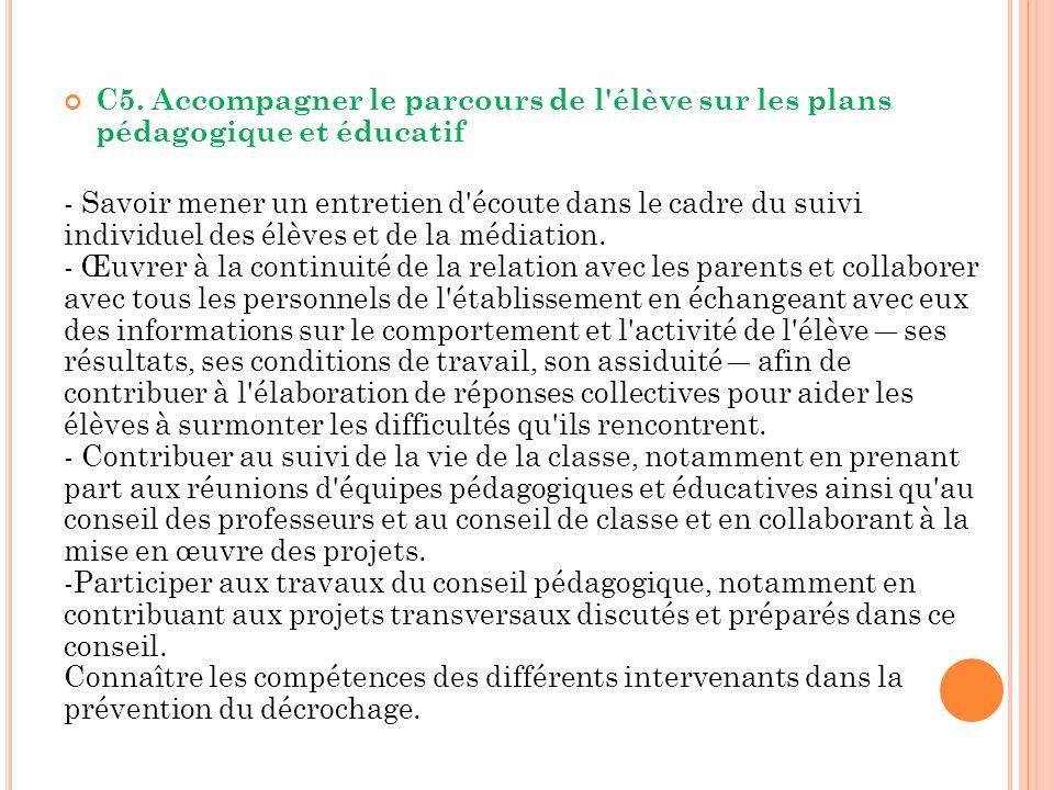 C5. Accompagner le parcours de l élève sur les plans pédagogique et éducatif
