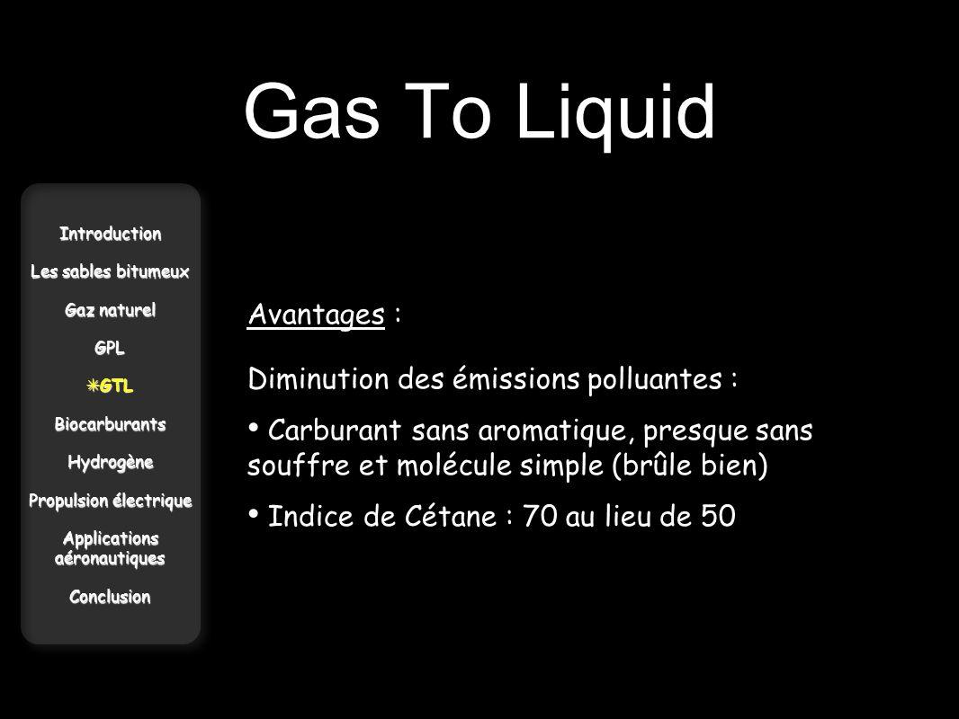 Gas To Liquid Avantages : Diminution des émissions polluantes :