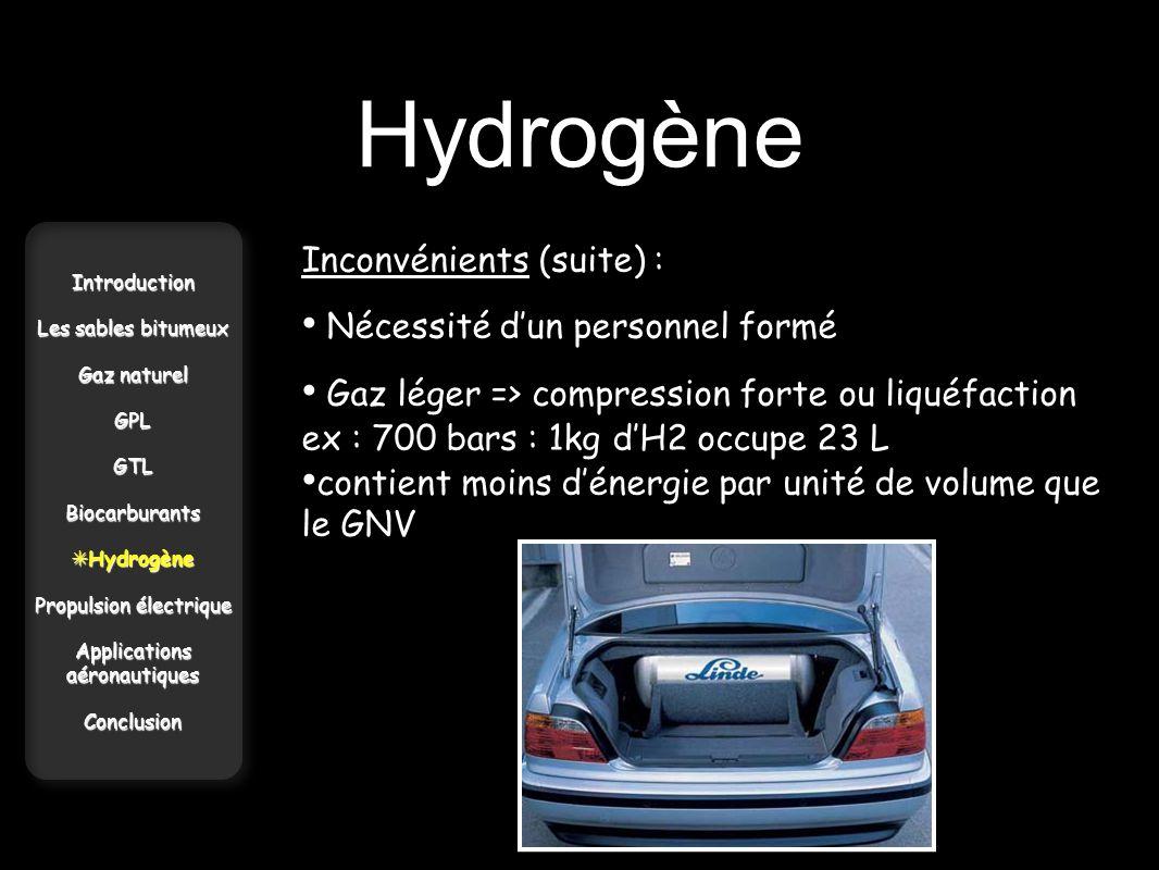 Hydrogène Inconvénients (suite) : Nécessité d'un personnel formé