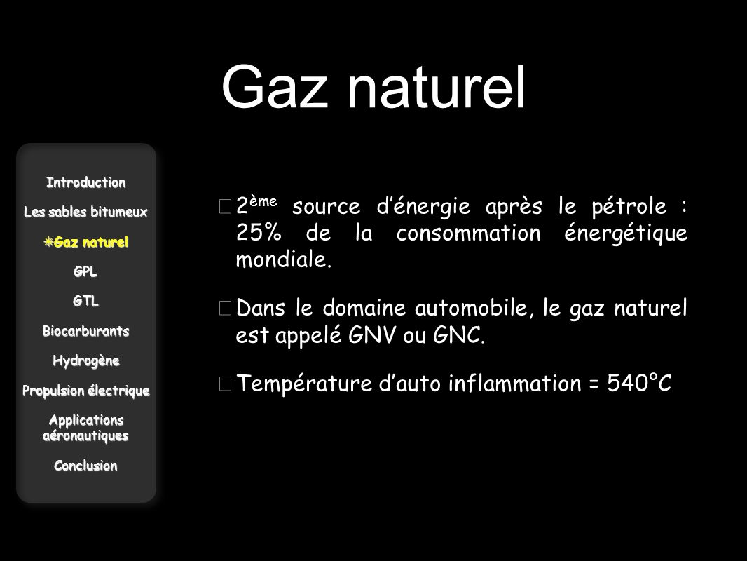 Gaz naturel Introduction. Les sables bitumeux. Gaz naturel. GPL. GTL. Biocarburants. Hydrogène.