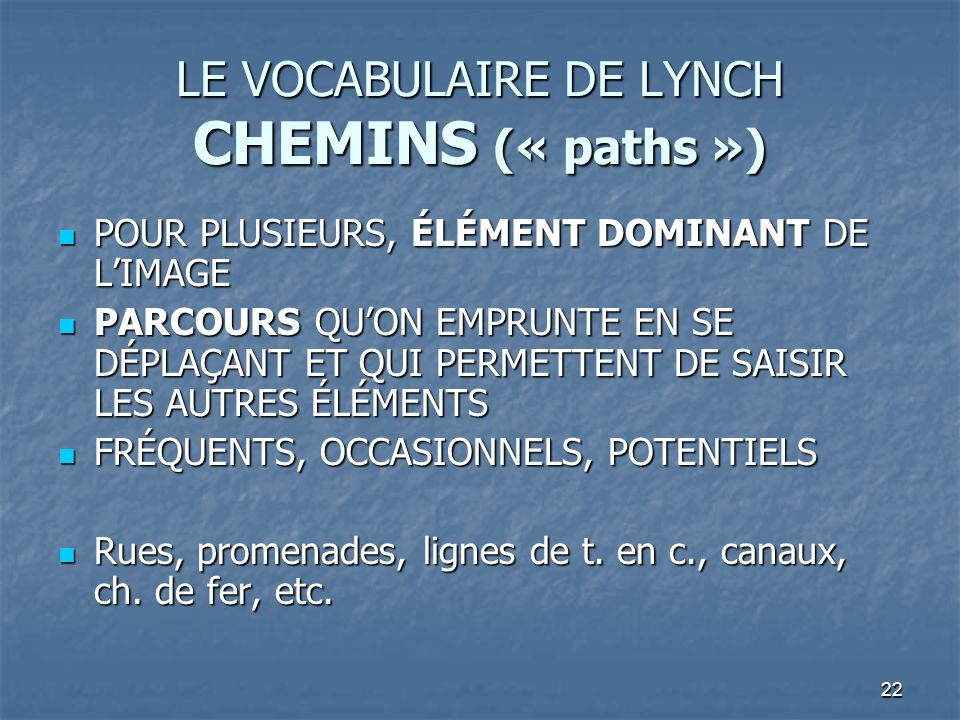 LE VOCABULAIRE DE LYNCH CHEMINS (« paths »)