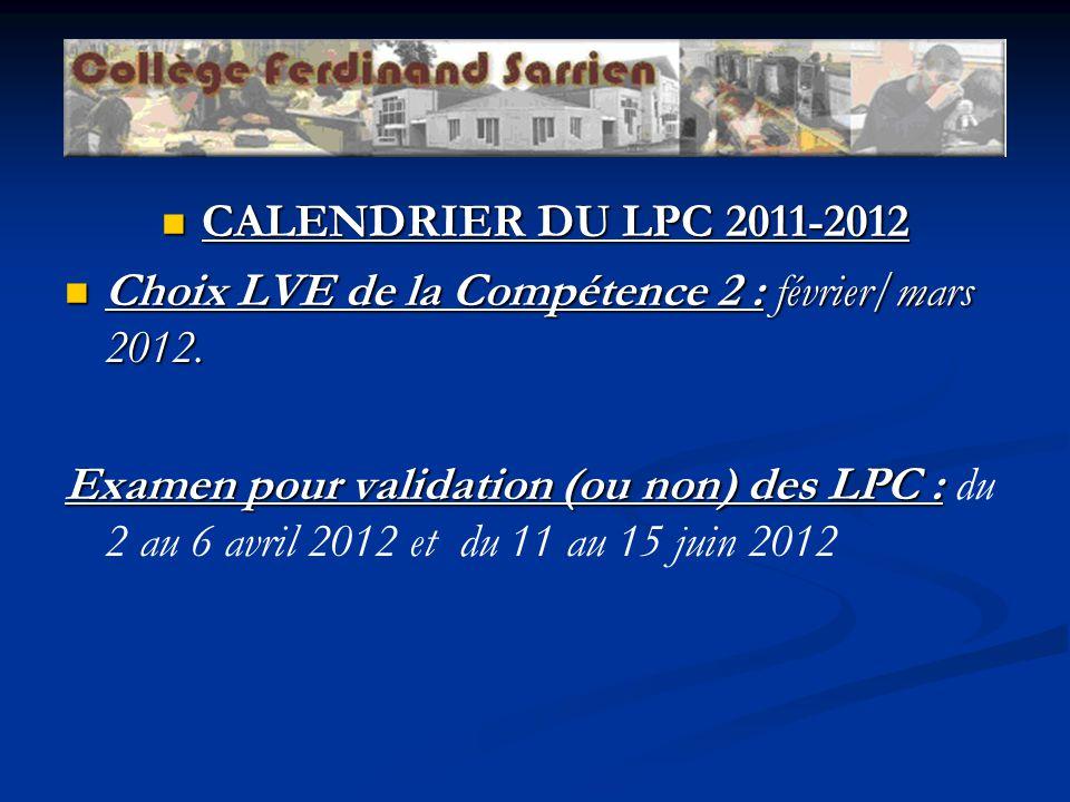 CALENDRIER DU LPC 2011-2012 Choix LVE de la Compétence 2 : février/mars 2012.