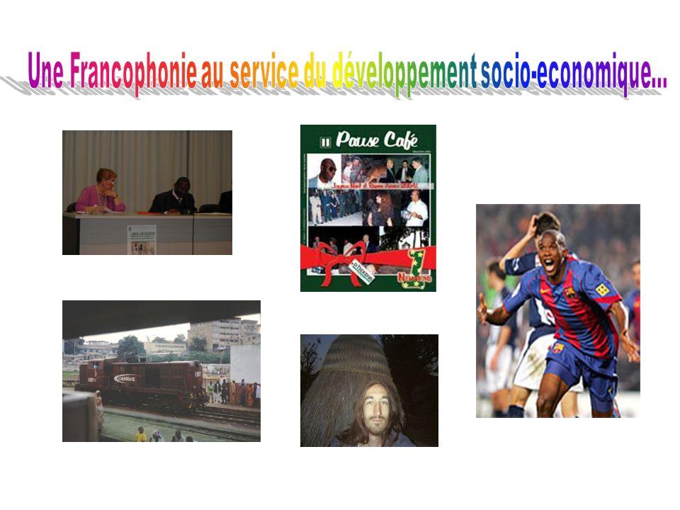Une Francophonie au service du développement socio-economique…