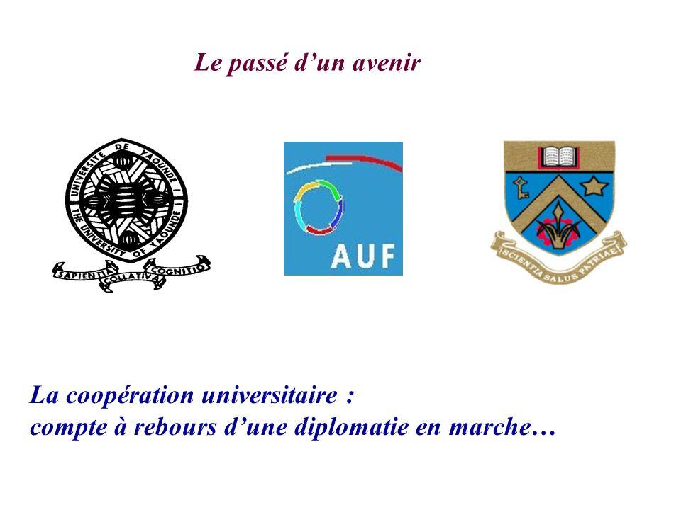 Le passé d'un avenir La coopération universitaire : compte à rebours d'une diplomatie en marche…
