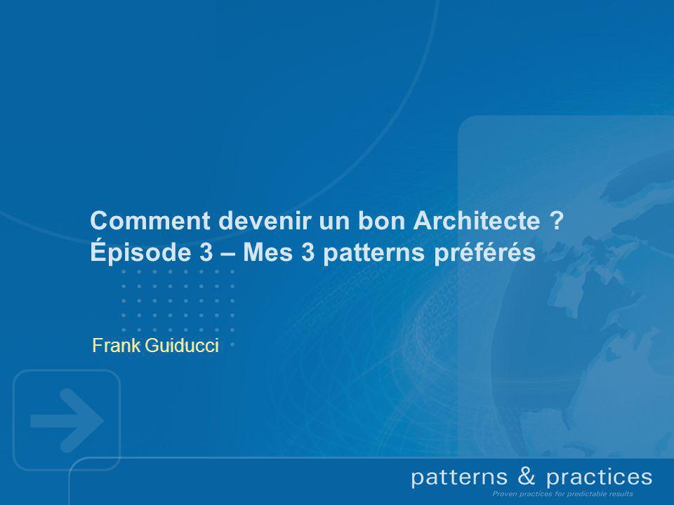 Comment devenir un bon Architecte Épisode 3 – Mes 3 patterns préférés