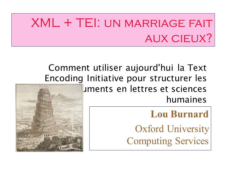 XML + TEI: un marriage fait aux cieux