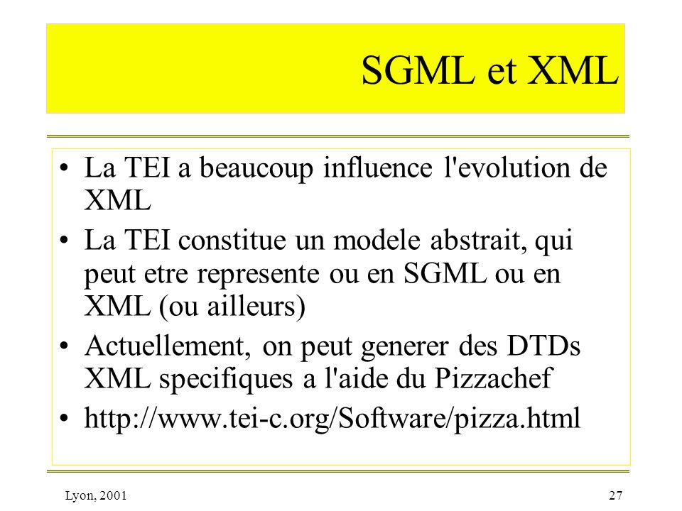 SGML et XML La TEI a beaucoup influence l evolution de XML