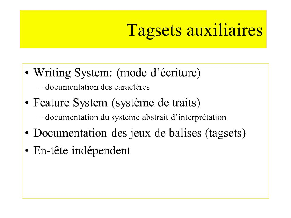Tagsets auxiliaires Writing System: (mode d'écriture)