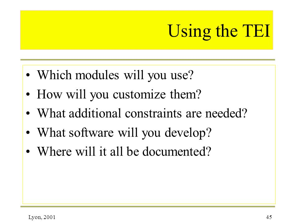 Using the TEI Which modules will you use How will you customize them