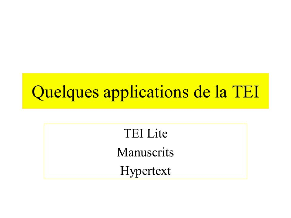 Quelques applications de la TEI