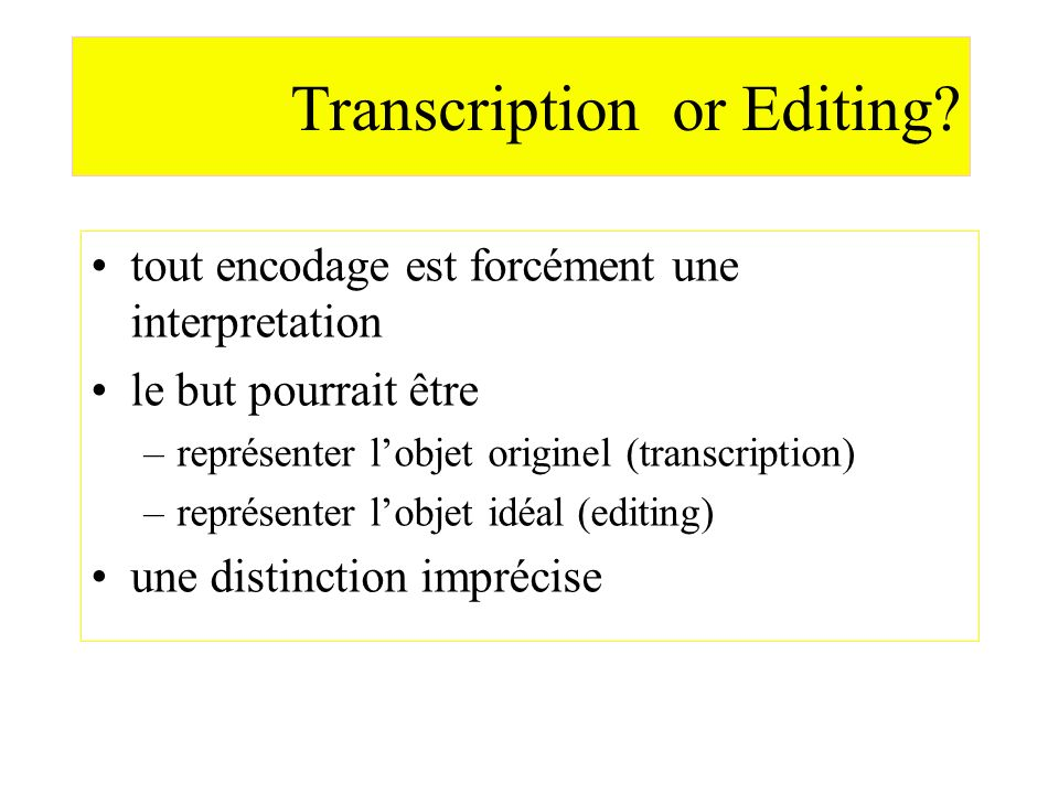 Transcription or Editing