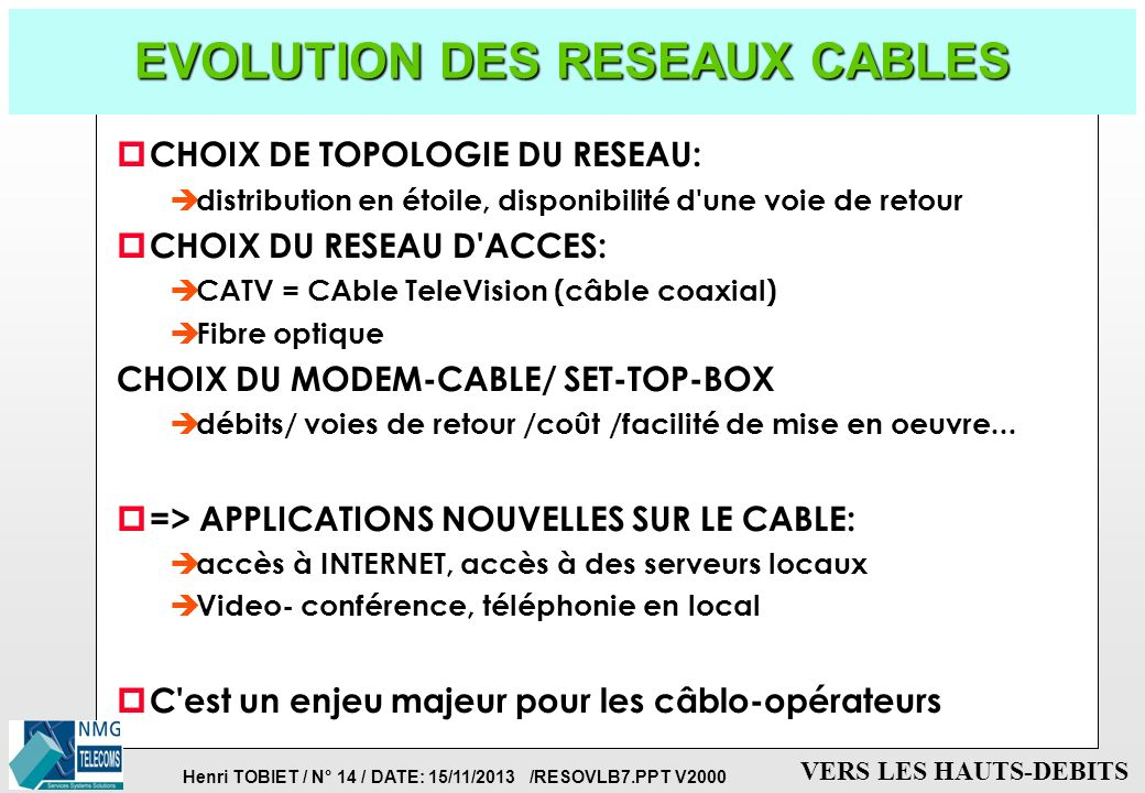 EVOLUTION DES RESEAUX CABLES
