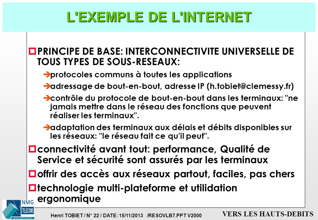 L EXEMPLE DE L INTERNET PRINCIPE DE BASE: INTERCONNECTIVITE UNIVERSELLE DE TOUS TYPES DE SOUS-RESEAUX: