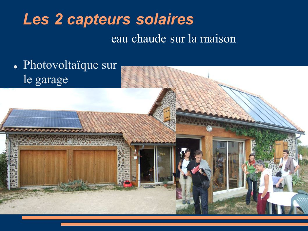 Les 2 capteurs solaires eau chaude sur la maison