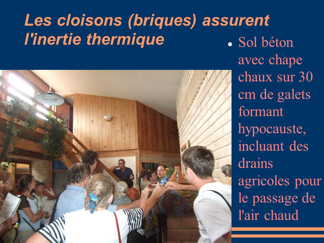 Les cloisons (briques) assurent l inertie thermique