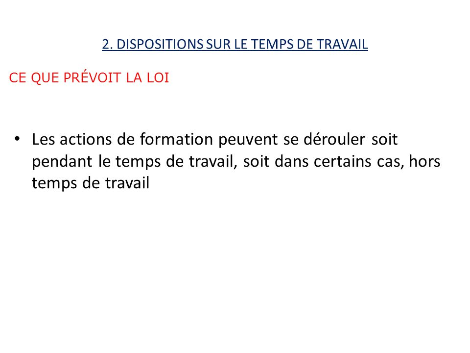 2. DISPOSITIONS SUR LE TEMPS DE TRAVAIL