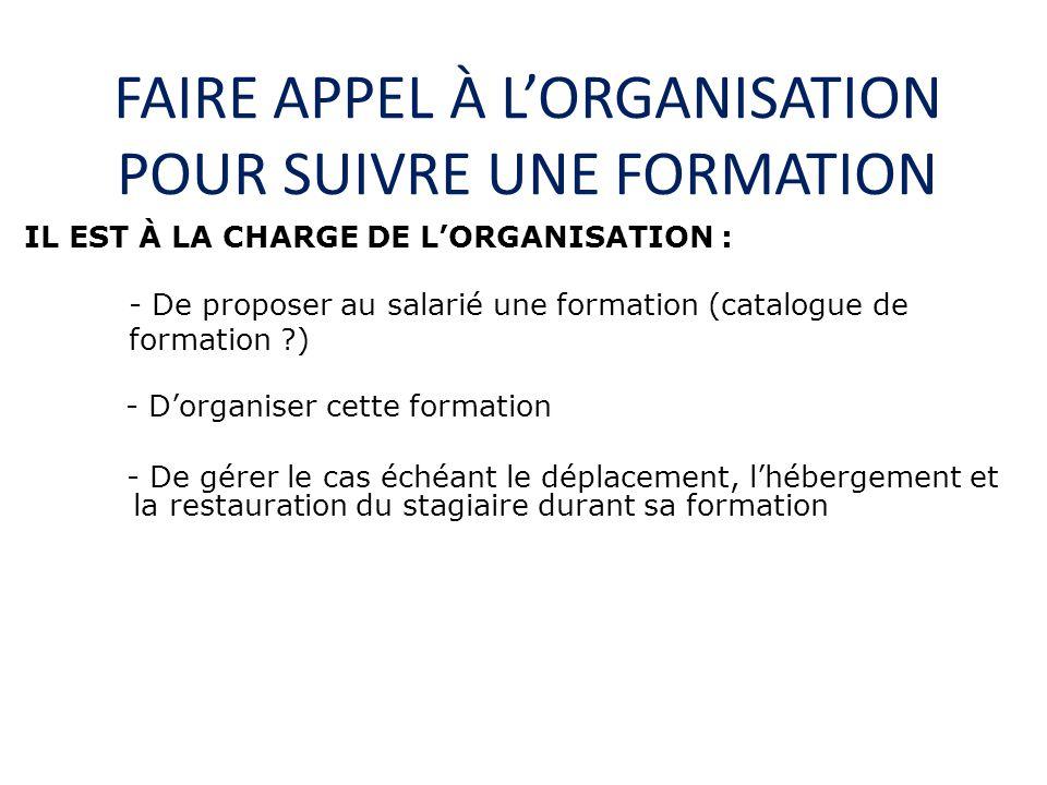 FAIRE APPEL À L'ORGANISATION POUR SUIVRE UNE FORMATION