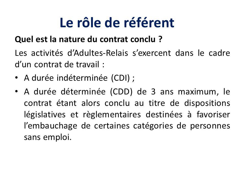 Le rôle de référent Quel est la nature du contrat conclu