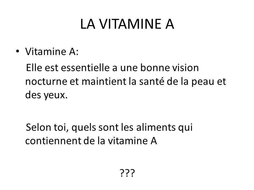 LA VITAMINE A Vitamine A: