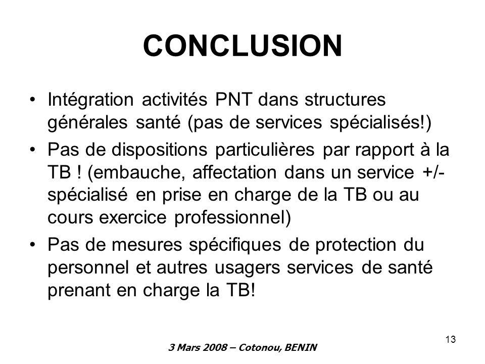 CONCLUSION Intégration activités PNT dans structures générales santé (pas de services spécialisés!)
