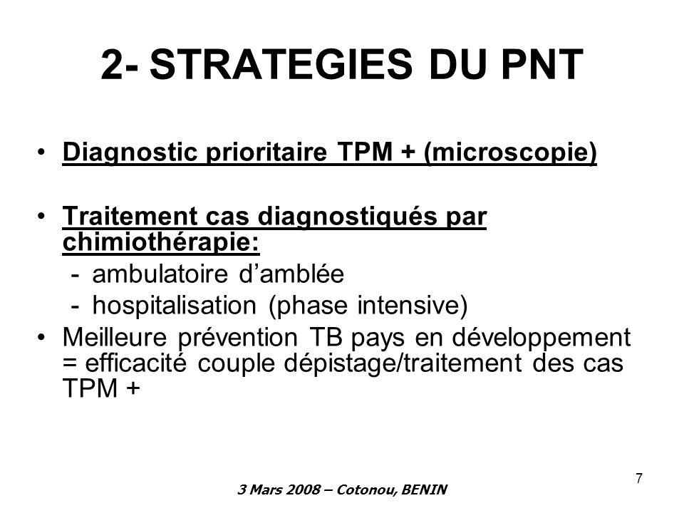 2- STRATEGIES DU PNT Diagnostic prioritaire TPM + (microscopie)