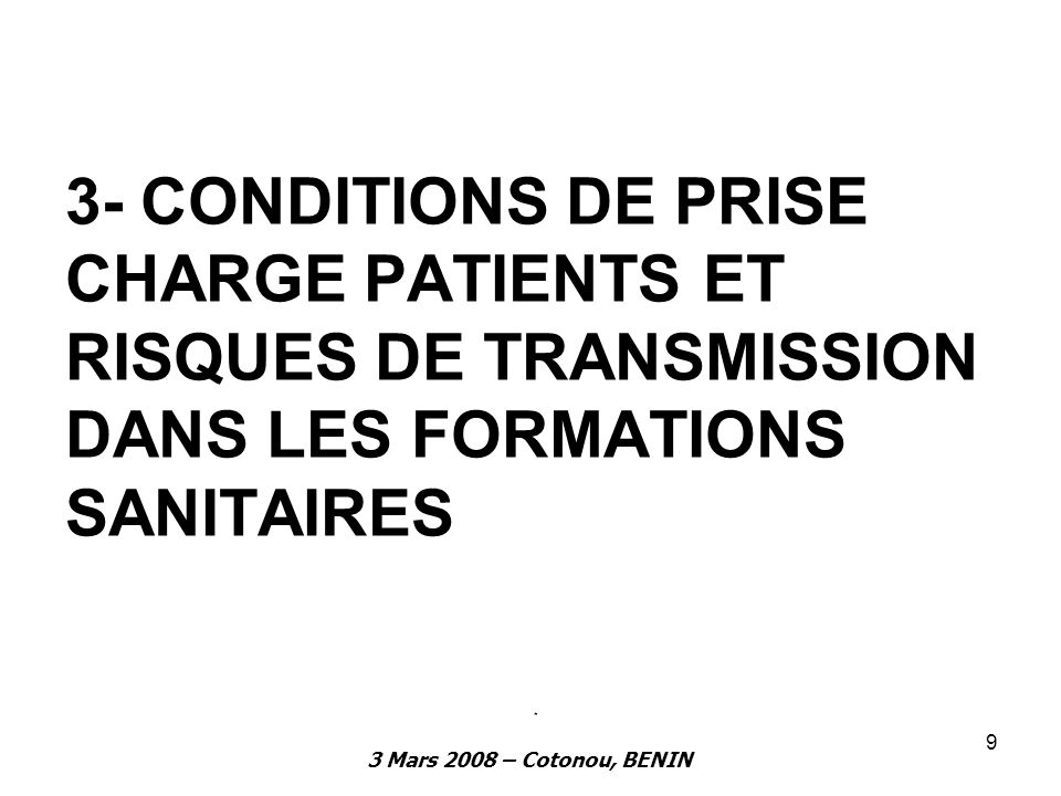 3- CONDITIONS DE PRISE CHARGE PATIENTS ET RISQUES DE TRANSMISSION DANS LES FORMATIONS SANITAIRES