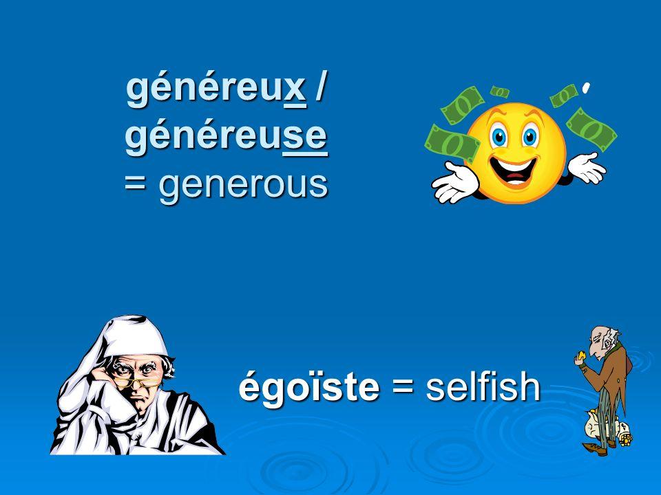 généreux / généreuse = generous