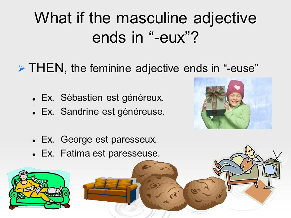 What if the masculine adjective ends in -eux