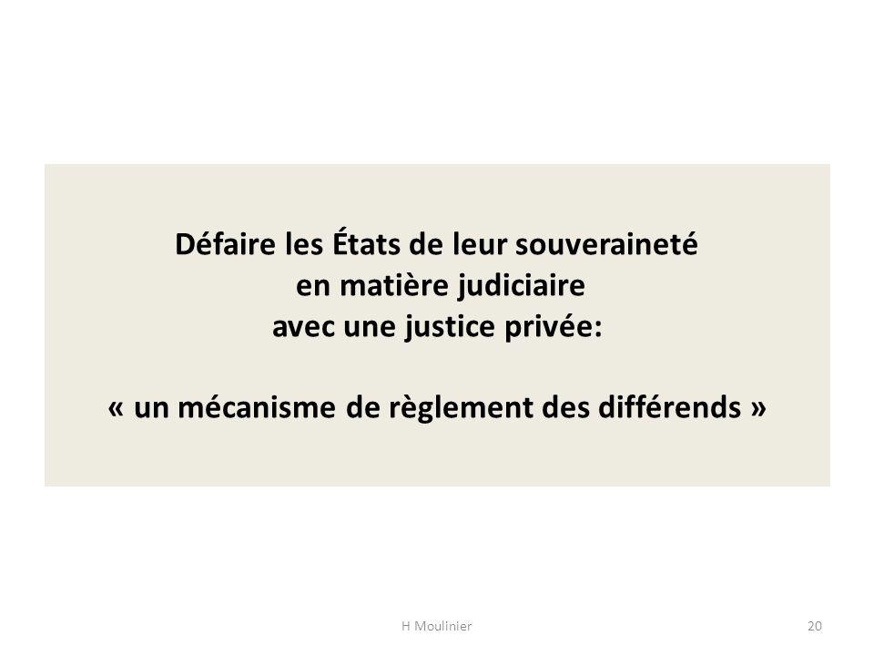Défaire les États de leur souveraineté en matière judiciaire avec une justice privée: « un mécanisme de règlement des différends »